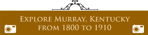 Murray, Kentucky - 1800 thru 1910